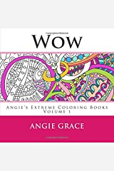Wow (Angie's Extreme Coloring Books Volume 1) Paperback