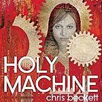 The Holy Machine   Chris Beckett