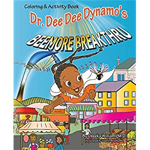 Dr. Dee Dee Dynamo's Beemore Breakthru: Coloring and Activity Book