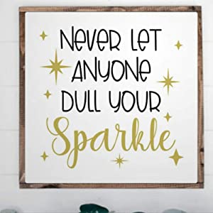 BYRON HOYLE Framed Wood Sign Never Let Anyone Dull Your Sparkle Funny Wall Hanger Wooden Sign Wall Art Home Decor Sign Bedroom Living Room Sign Best Present 30x30cm