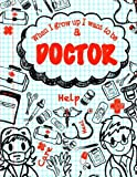 download ebook when i grow up i want to be a doctor: inspirational journal for kids;50+ lightly lined pages for daily journaling (kids daily journals for writing) (volume 3) pdf epub