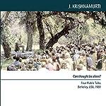 Can Thought Be Silent?: Four Public Talks   Jiddu Krishnamurti