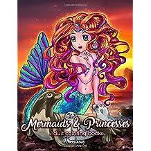 Adult Coloring Book:: Mermaids & Princesses