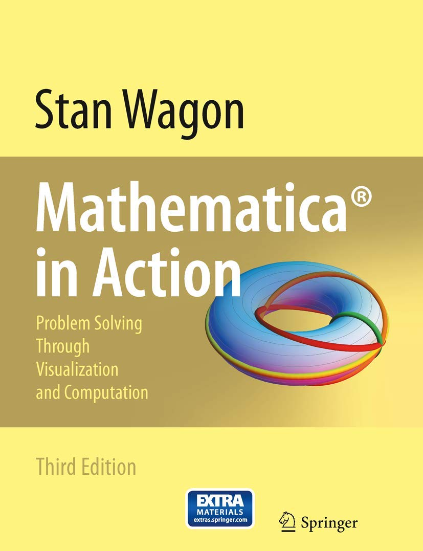 Mathematica in Action: Problem Solving Through Visualization and ...