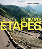 Ultimate Etapes: Ride Europe s Greatest Cycling Stages