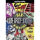 Weird-Noir (Girl on the Run / The Naked Road / The Seventh Commandment / Fear No More / Fallguy / Stark Fear)