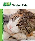 Senior Cats (Animal Planet® Pet Care Library)