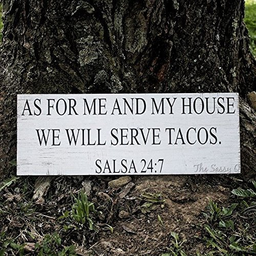 - As For Me And My House We Will Serve Tacos, Salsa 24:7 Wood Sign, Rustic Decor