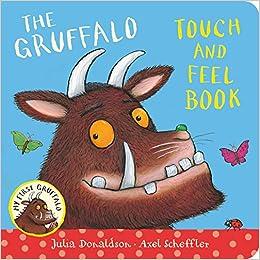 The Gruffalo Touch and Feel Book (My First Gruffalo): Amazon.es: Donaldson, Julia, Scheffler, Axel: Libros en idiomas extranjeros