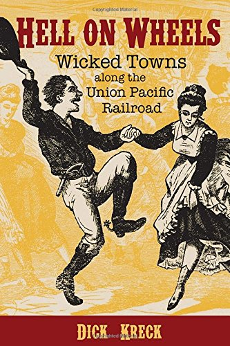 hell-on-wheels-wicked-towns-along-the-union-pacific-railroad