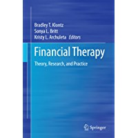 Financial Therapy: Theory, Research, and Practice (English Edition)
