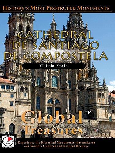 Global Treasures - Cathedral of Santiago of Compostela, Spain