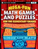 Mega-Fun Math Games and Puzzles for the Elementary Grades, Michael S. Schiro and Schiro, 047034475X