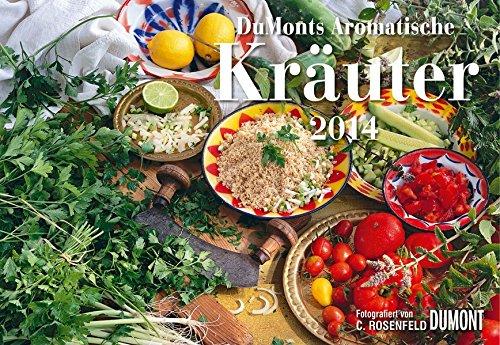 DuMonts Aromatische Kräuter 2014. Broschürenkalender