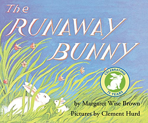 The Runaway Bunny (Good Reasons To Run Away From Home)