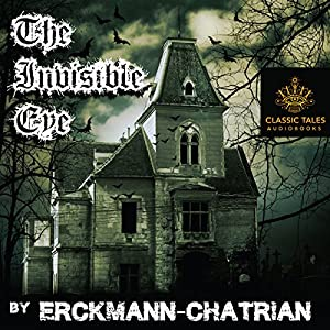 The Invisible Eye [Classic Tales Edition] Audiobook