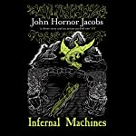 Infernal Machines: The Incorruptibles, Book 3 | John Jacobs