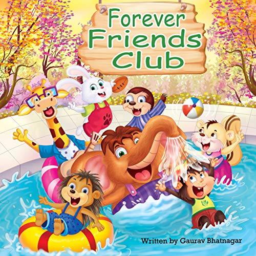 Forever Friends Club: Learn How to Make Friends, Feel Good About Yourself, Display Positive Emotions, and Social Skills. [Book for Kids 3-8]