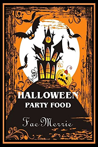Halloween Party Food (The Flavor Fairy Collection Book -