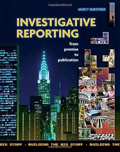 Investigative Reporting from Premise to Publication