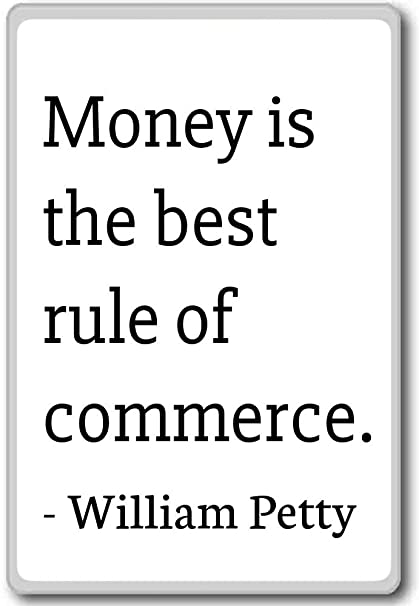 Amazoncom Money Is The Best Rule Of Commerce William Petty