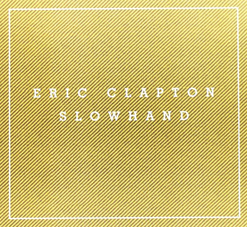 - Slowhand [35th Anniversary Super Deluxe Edition]
