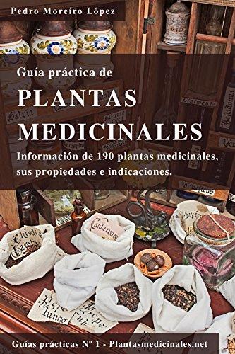 Descargar Libro Guía De Plantas Medicinales: Información De 190 Plantas Medicinales, Sus Propiedades E Indicaciones. Pedro Moreiro López