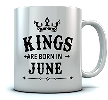 Amazon Com Kings Are Born In June Coffee Mug Birthday Gift For