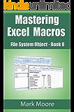 Mastering Excel Macros: FileSystemObject  (Book 8)