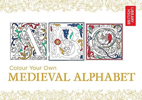 Colour Your Own Medieval Alphabet (Colouring Books)