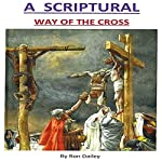 A Scriptural Way of the Cross | Ron Dailey