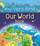 My Very First Our World Book (My Very First Book) (My Very First Books)