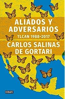 Aliados y adversarios: TLCAN 1988-2017
