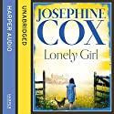 Lonely Girl Audiobook by Josephine Cox Narrated by Carole Boyd