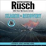 Search & Recovery: Anniversary Day Saga, Book 4 (Retrieval Artist Universe)   Kristine Kathryn Rusch
