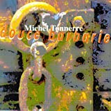Douce Barbarie by Michel Tonnerre (1997-10-21)