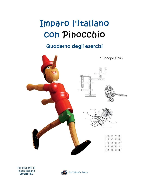 Imparo l'italiano con Pinocchio: Quaderno degli Esercizi: Per studenti di lingua italiana