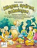 Klingen, spüren, schwingen: Fantasiereisen mit der Klangschale - kindgerechte Spiele, Körperübungen, Klangmassagen, Rituale und Lieder zur Stärkung ... und Selbstvertrauen in Kiga und Grundschule