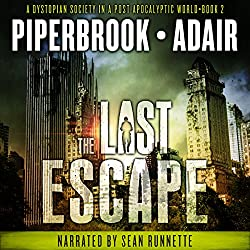 The Last Escape: A Dystopian Society in a Post Apocalyptic World