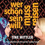 Wer schön sein will, muss reisen: Ein Selbstversuch im Land der runden Frauen   Tine Wittler
