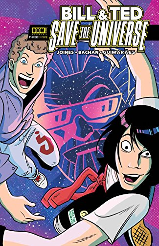 BILL & TED SAVE THE UNIVERSE #3 (OF 5) BOOM! STUDIOS