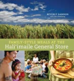 Family-Style Meals at the Hali'Imaile General Store, Beverly Gannon and Joan Namkoong, 1580089518