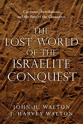 The lost world of the israelite conquest covenant retribution and the lost world of the israelite conquest covenant retribution and the fate of fandeluxe Images