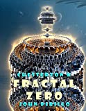 download ebook chesterton k: fractal zero: the science of tomorrow is the reality of his today and he intends to do something wonderful that is science fiction to the rest of us. pdf epub