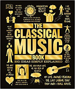 The Classical Music Book: Big Ideas Simply Explained: Amazon co uk