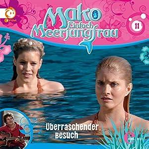 Überraschender Besuch (Mako - Einfach Meerjungfrau 11) Hörspiel