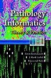Pathology Informatics, Liron Pantanowitz and J. Marc Tuthill, 0891895833