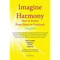 Imagine Harmony: How to Evolve From Stress to Gratitude (English Edition)