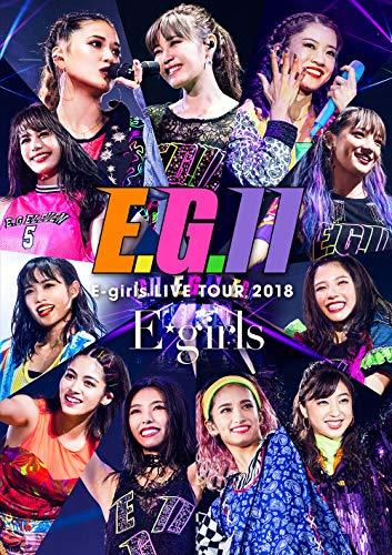 E-girls / LIVE TOUR 2018-E.G.11- [初回生産限定版]