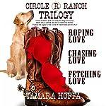Circle R Ranch Trilogy   Tamara Hoffa